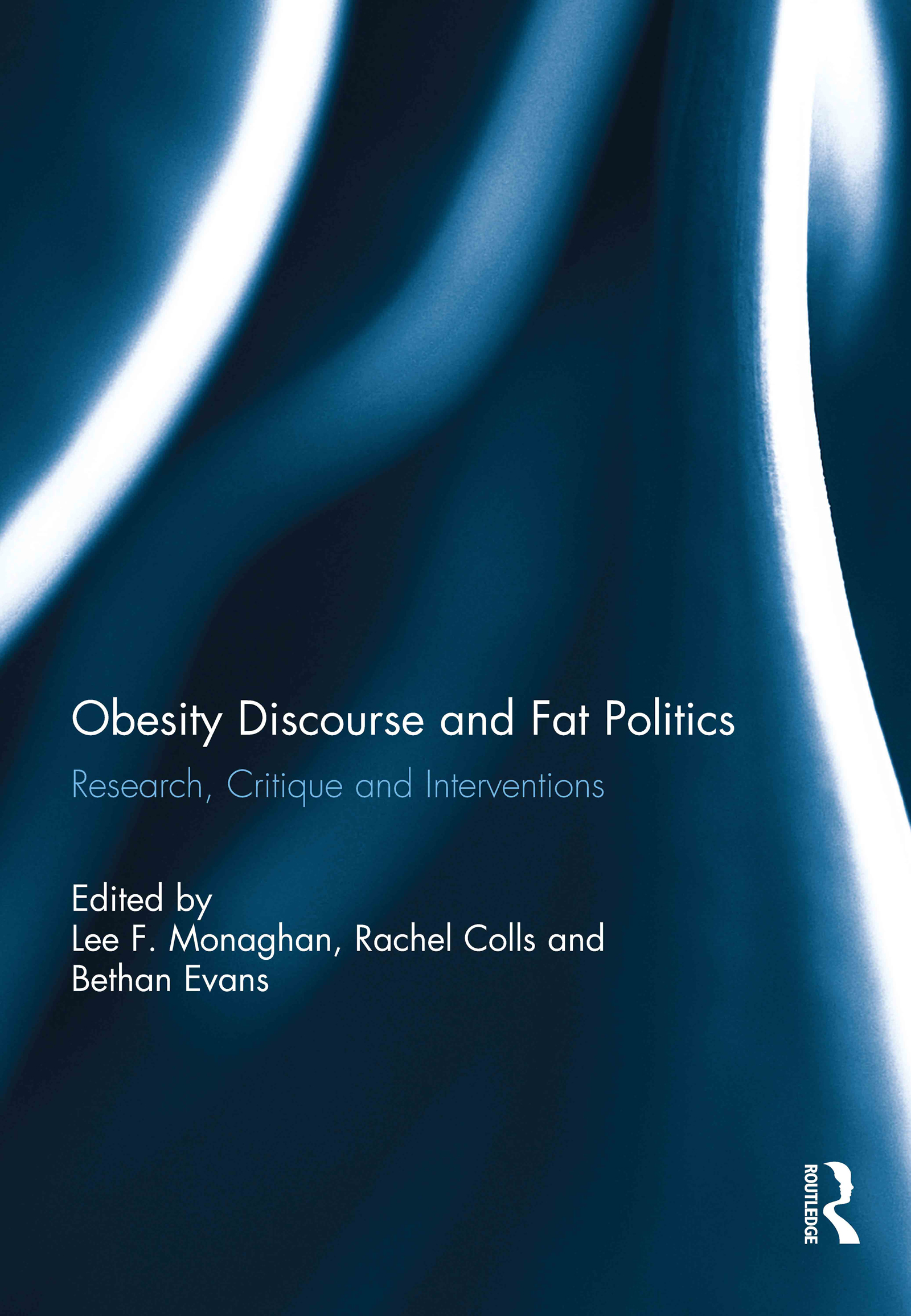 Obesity Discourse and Fat Politics: Research, Critique and Interventions, 1st Edition (Hardback) book cover