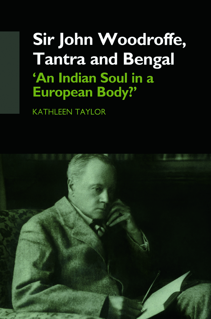 Sir John Woodroffe, Tantra and Bengal: 'An Indian Soul in a European Body?', 1st Edition (Paperback) book cover