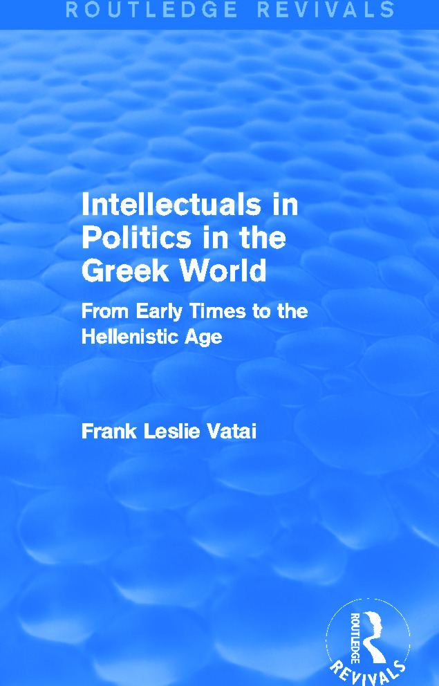 Intellectuals in Politics in the Greek World (Routledge Revivals)