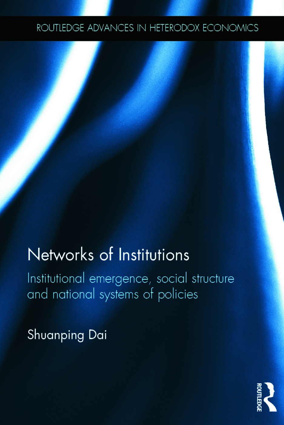 Networks of Institutions: Institutional Emergence, Social Structure and National Systems of Policies book cover