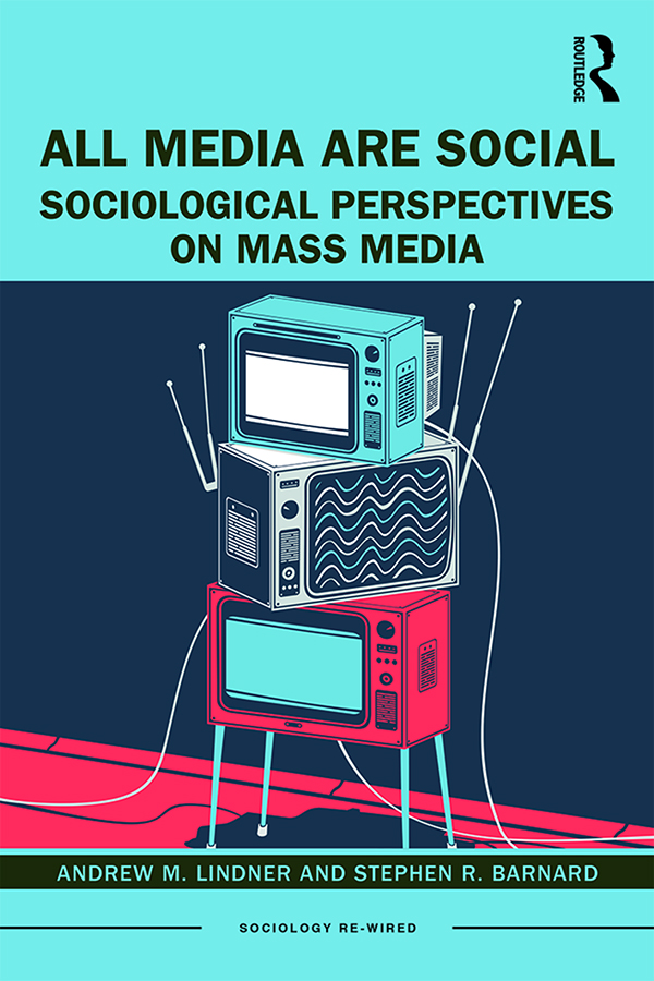 All Media Are Social: Sociological Perspectives on Mass Media book cover