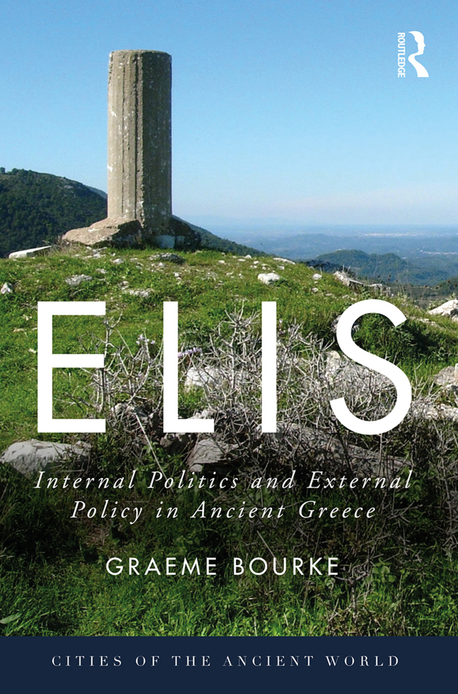 Elis: Internal Politics and External Policy in Ancient Greece book cover