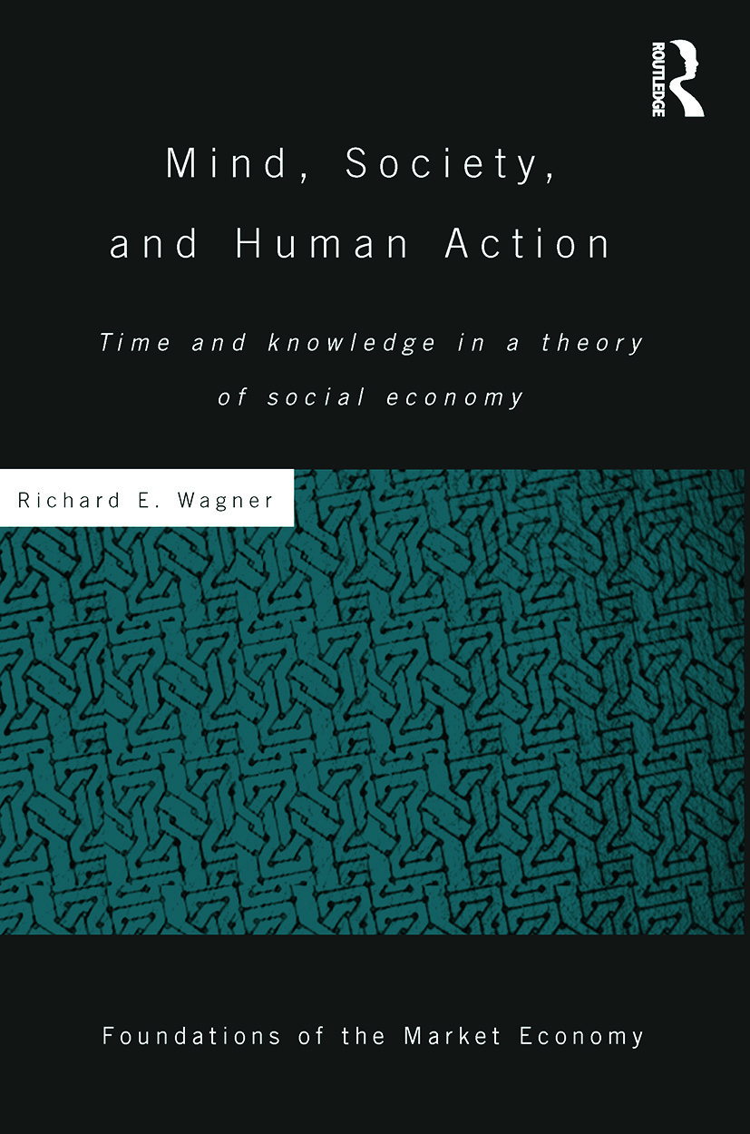 Mind, Society, and Human Action: Time and Knowledge in a Theory of Social Economy book cover