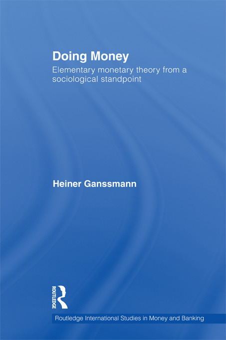 Doing Money: Elementary Monetary Theory from a Sociological Standpoint, 1st Edition (Paperback) book cover