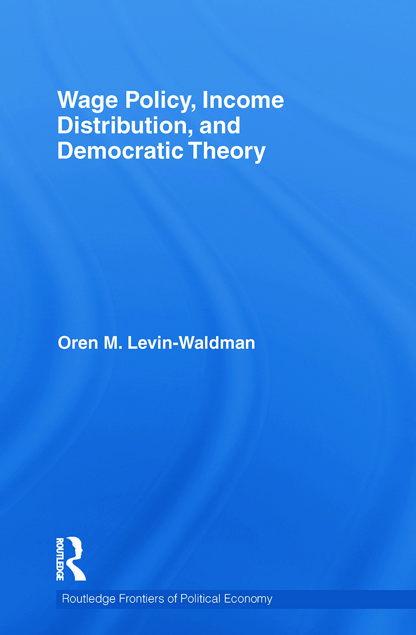 Wage Policy, Income Distribution, and Democratic Theory: 1st Edition (Paperback) book cover