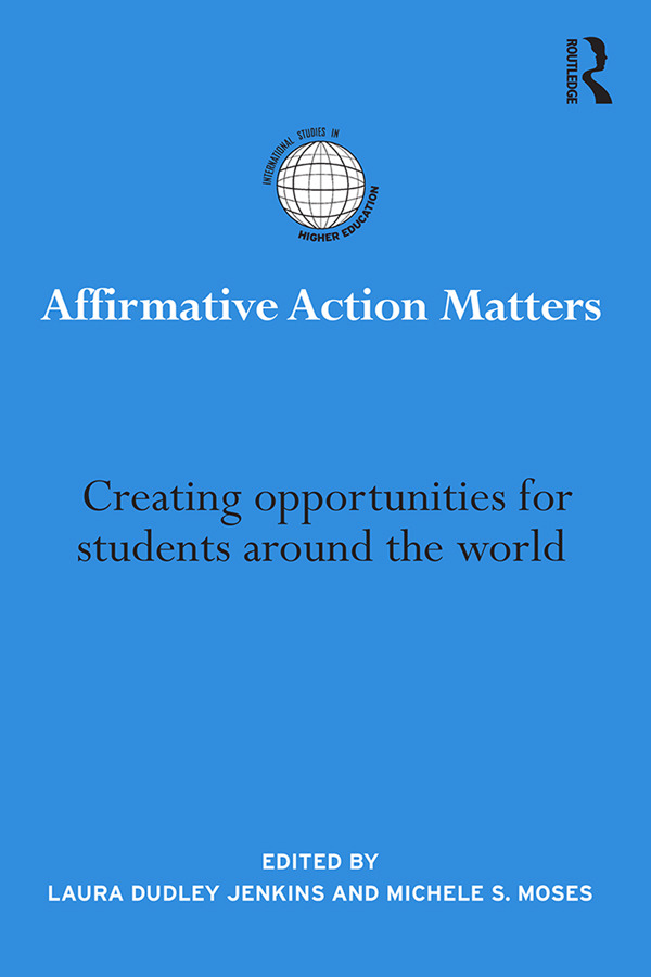 Affirmative Action Matters: Creating opportunities for students around the world, 1st Edition (Paperback) book cover