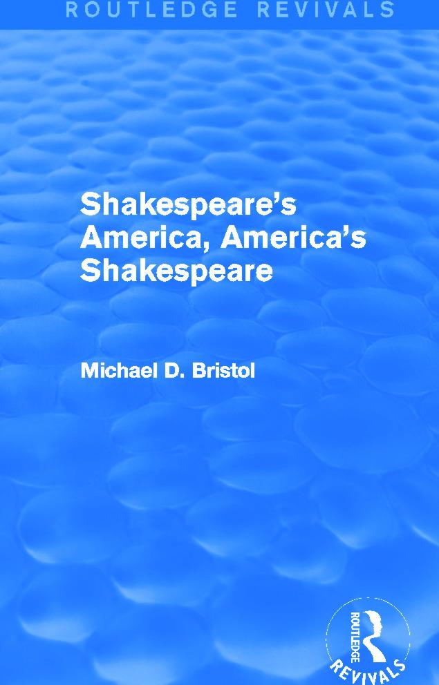Shakespeare's America, America's Shakespeare (Routledge Revivals)