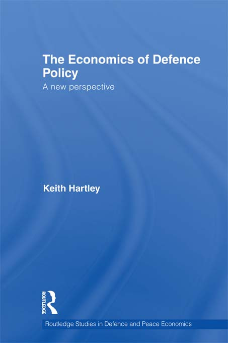 The Economics of Defence Policy: A New Perspective (Hardback) book cover