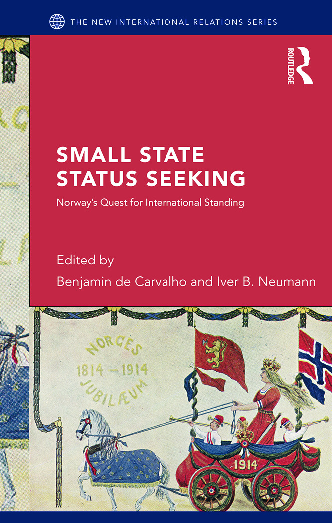Small State Status Seeking: Norway's Quest for International Standing (Hardback) book cover