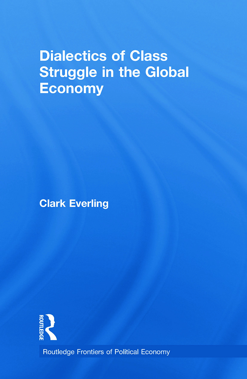Dialectics of Class Struggle in the Global Economy: 1st Edition (Paperback) book cover