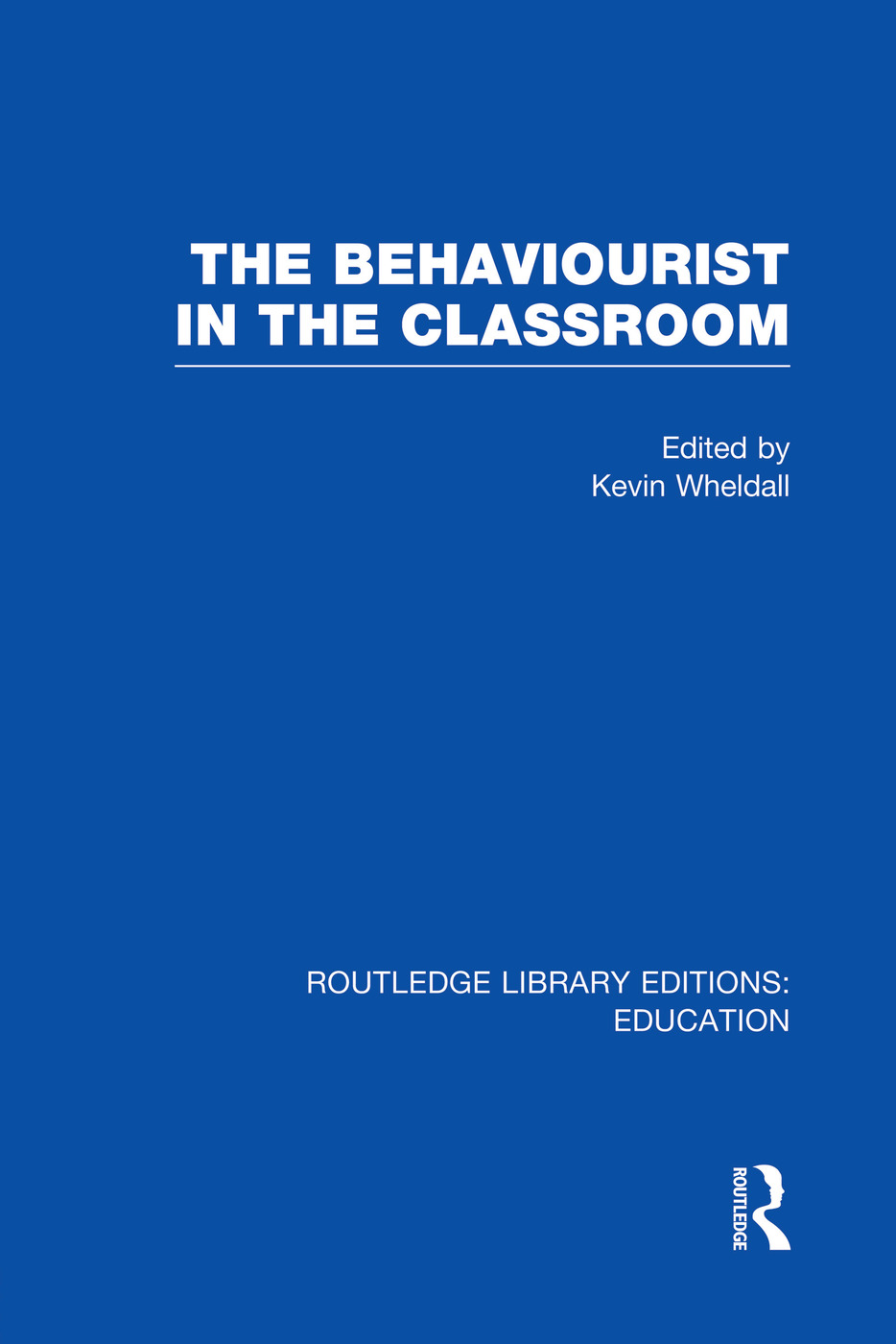 The Behaviourist in the Classroom: 1st Edition (Paperback) book cover