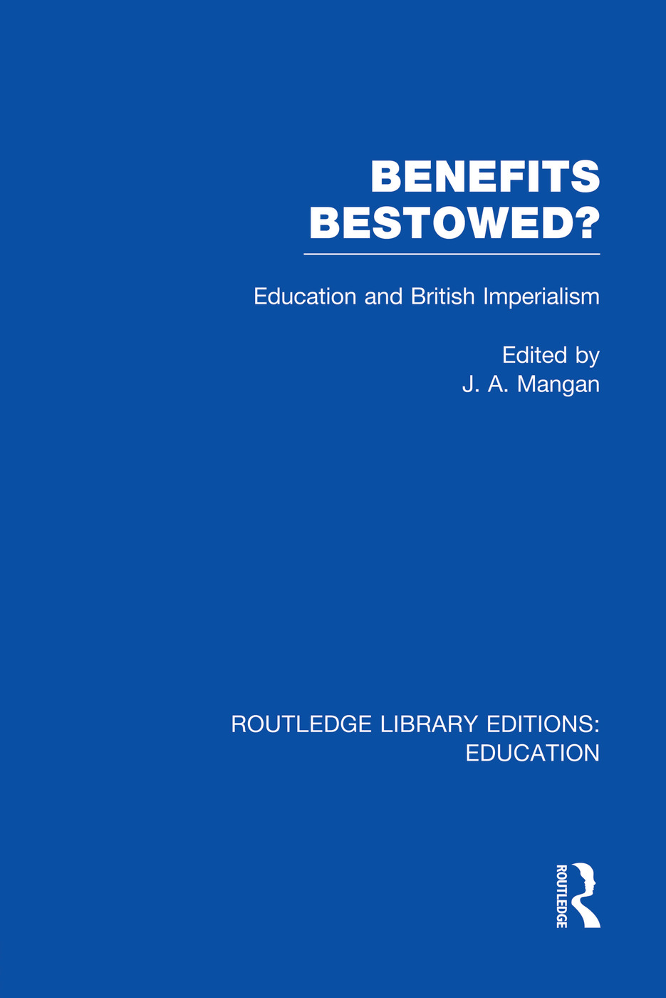 Benefits Bestowed?: Education and British Imperialism, 1st Edition (Paperback) book cover