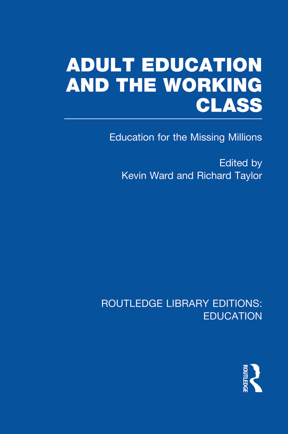 Adult Education & The Working Class: Education for the Missing Millions, 1st Edition (Paperback) book cover