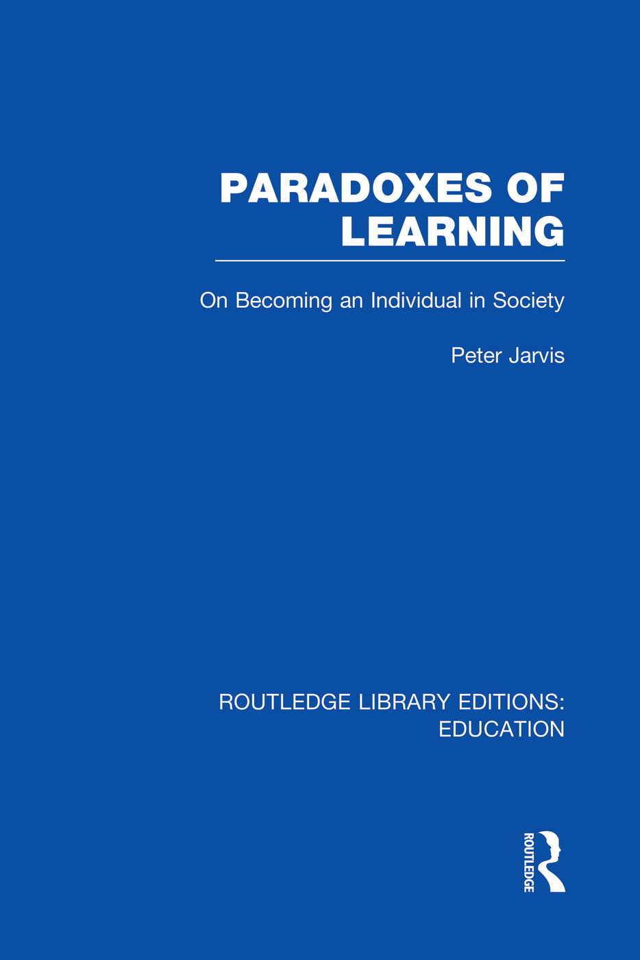 Paradoxes of Learning: On Becoming An Individual in Society, 1st Edition (Paperback) book cover