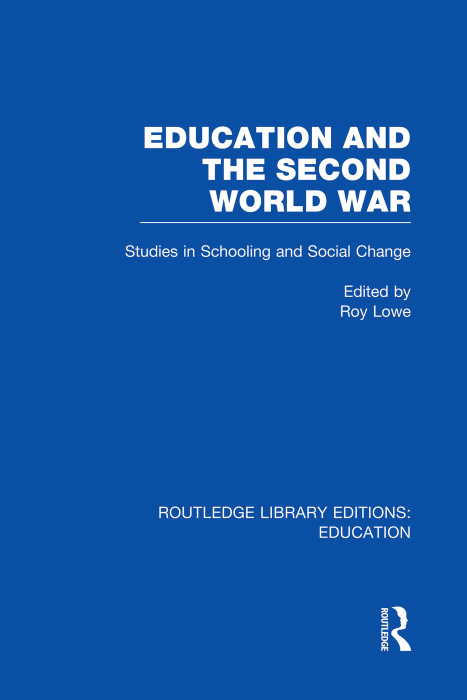 Education and the Second World War: Studies in Schooling and Social Change, 1st Edition (Paperback) book cover