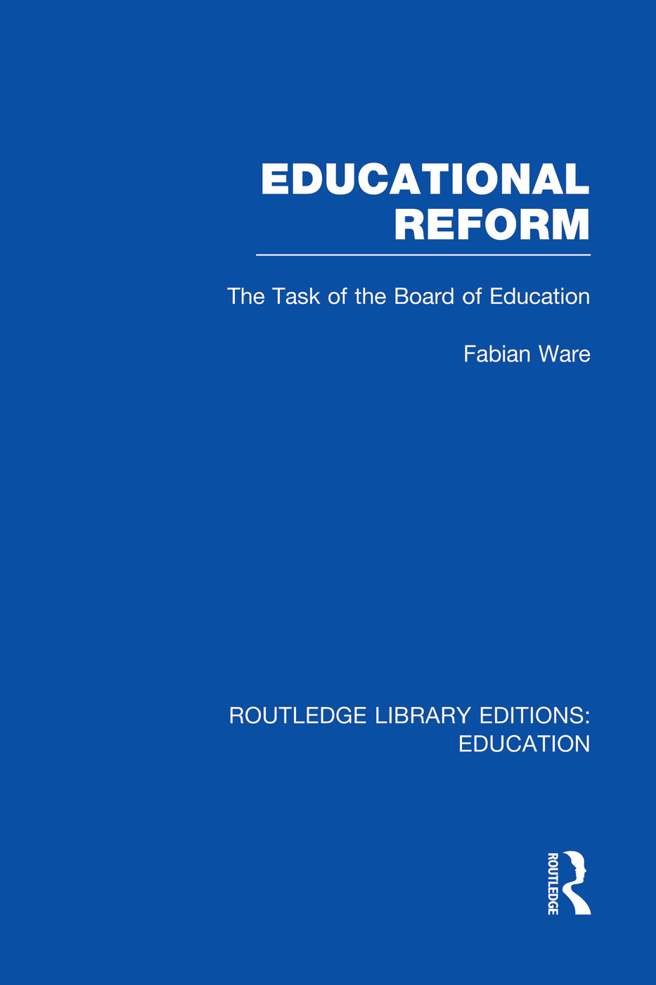 Educational Reform: The Task of the Board of Education, 1st Edition (Paperback) book cover