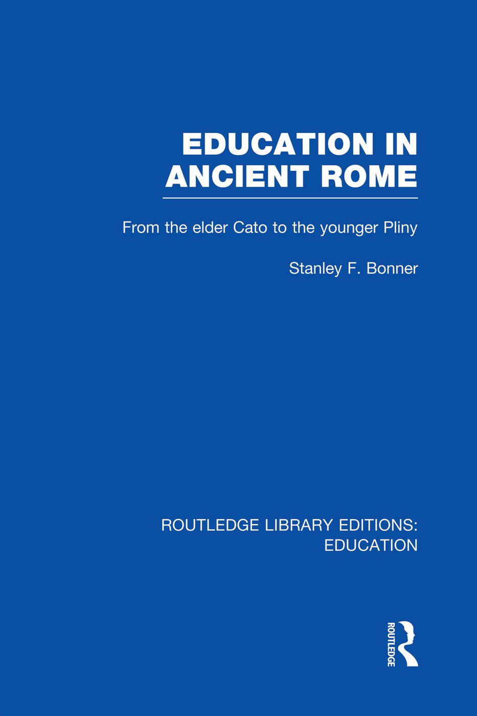 Education in Ancient Rome: From the Elder Cato to the Younger Pliny, 1st Edition (Paperback) book cover
