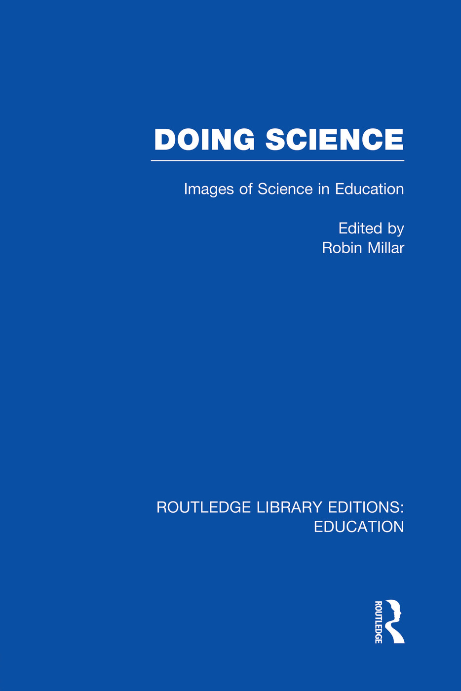 Doing Science (RLE Edu O): Images of Science in Science Education, 1st Edition (Paperback) book cover