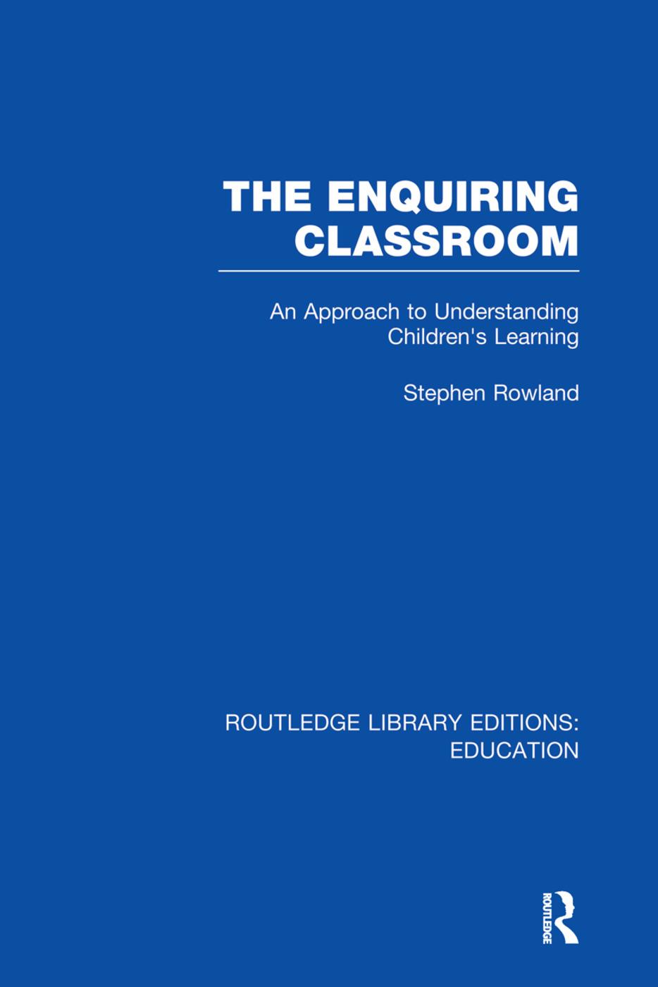 The Enquiring Classroom (RLE Edu O)