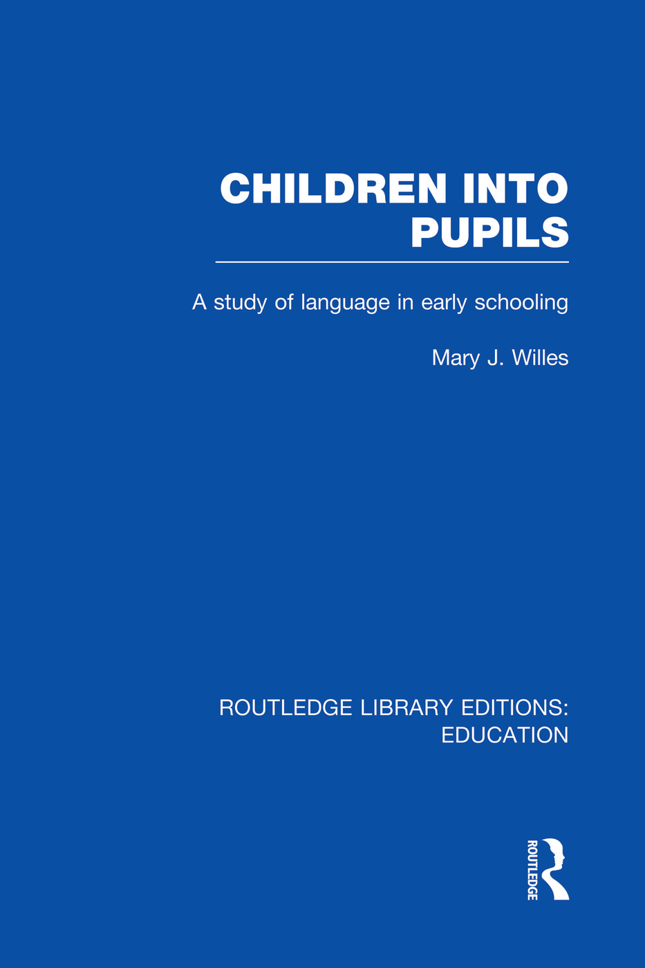 Children into Pupils (RLE Edu I)