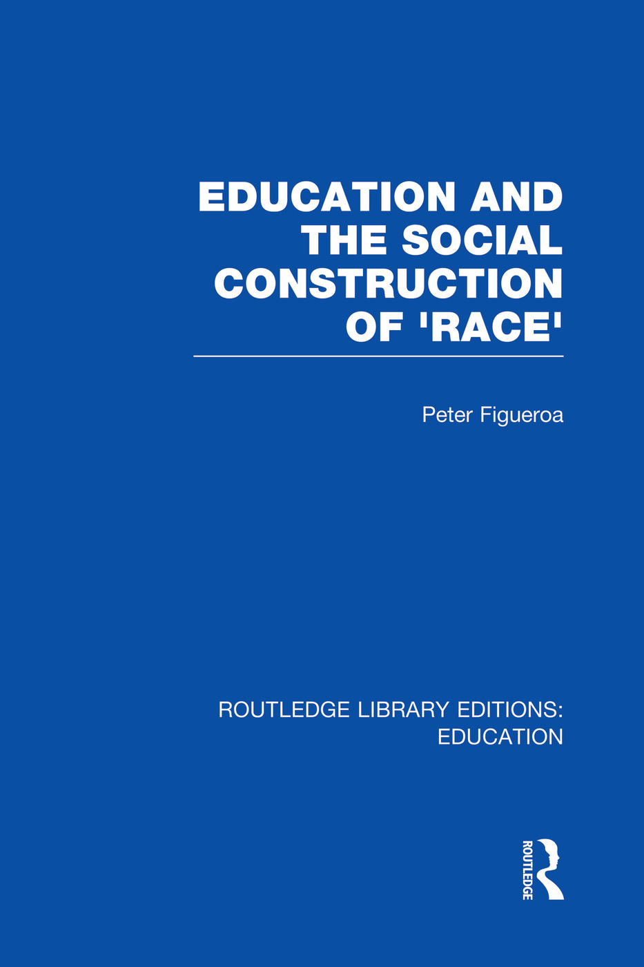 Education and the Social Construction of 'Race' (RLE Edu J)