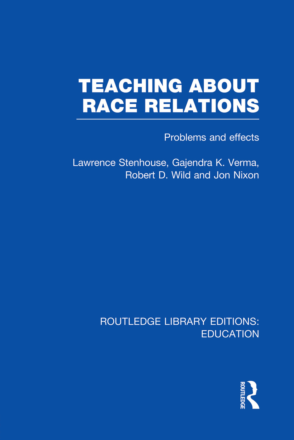 Teaching About Race Relations (RLE Edu J): Problems and Effects, 1st Edition (Paperback) book cover