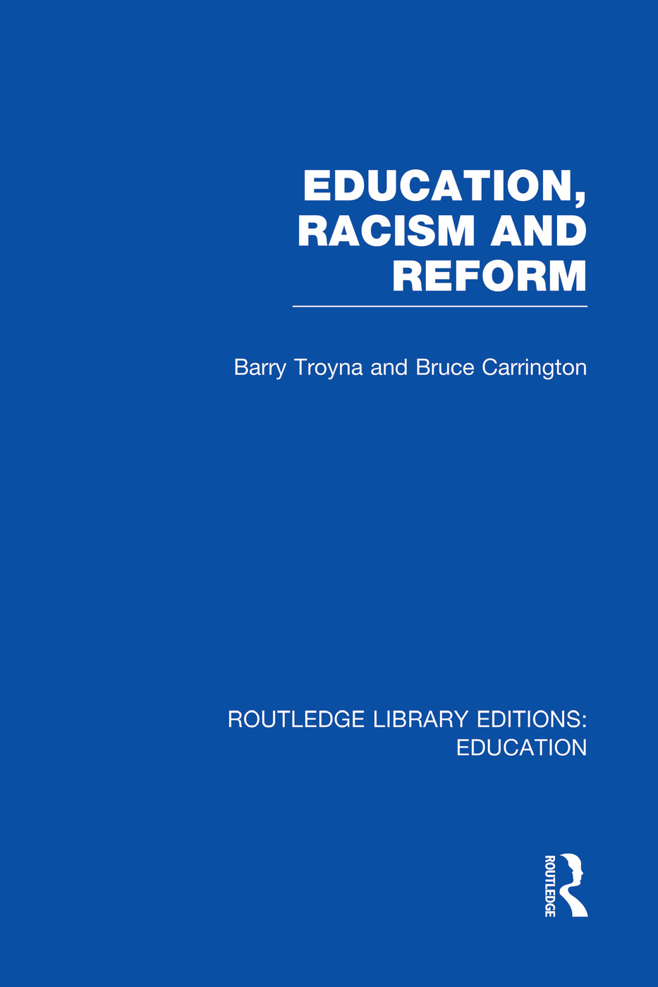 Education, Racism and Reform (RLE Edu J): 1st Edition (Paperback) book cover