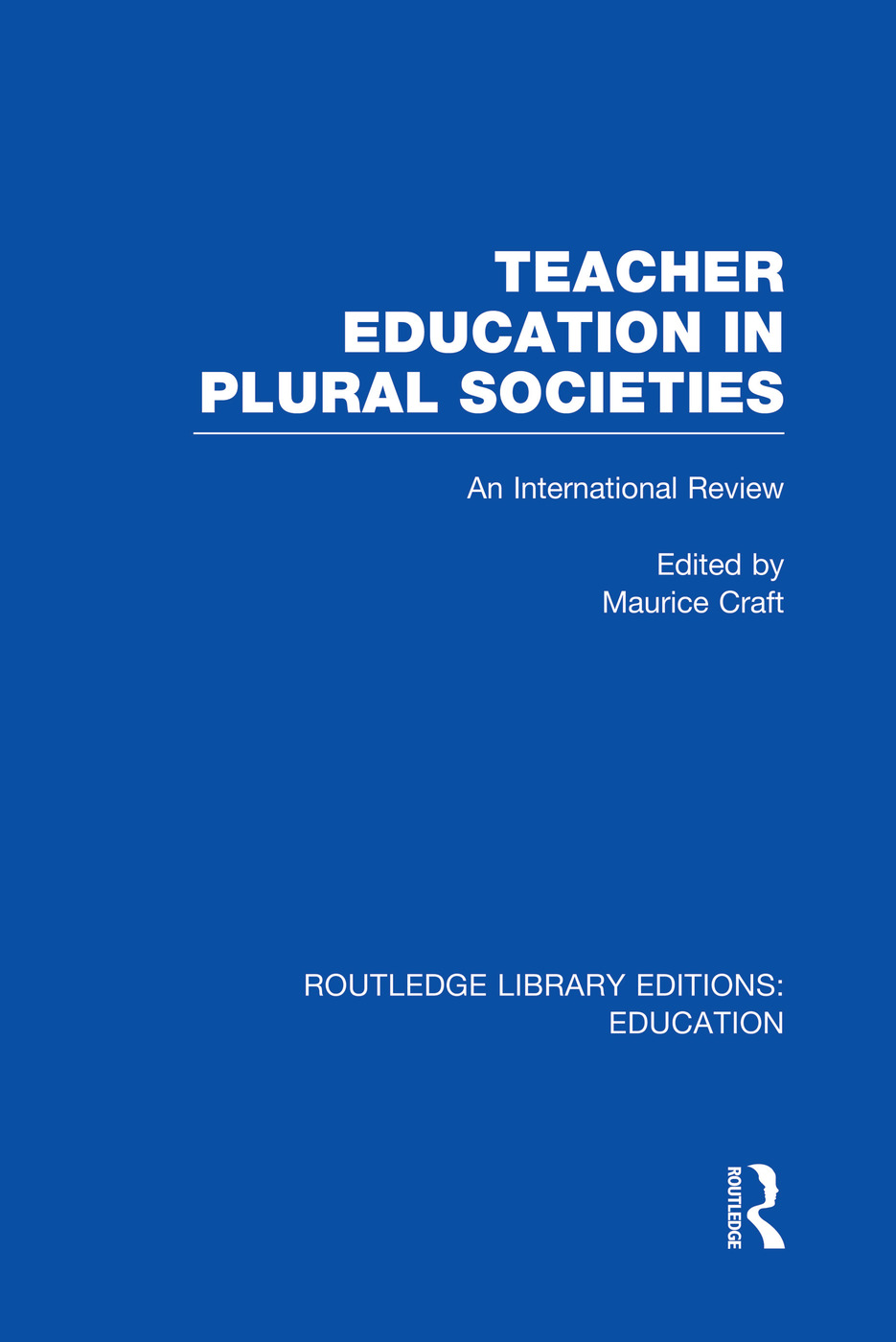 Teacher Education in Plural Societies (RLE Edu N)