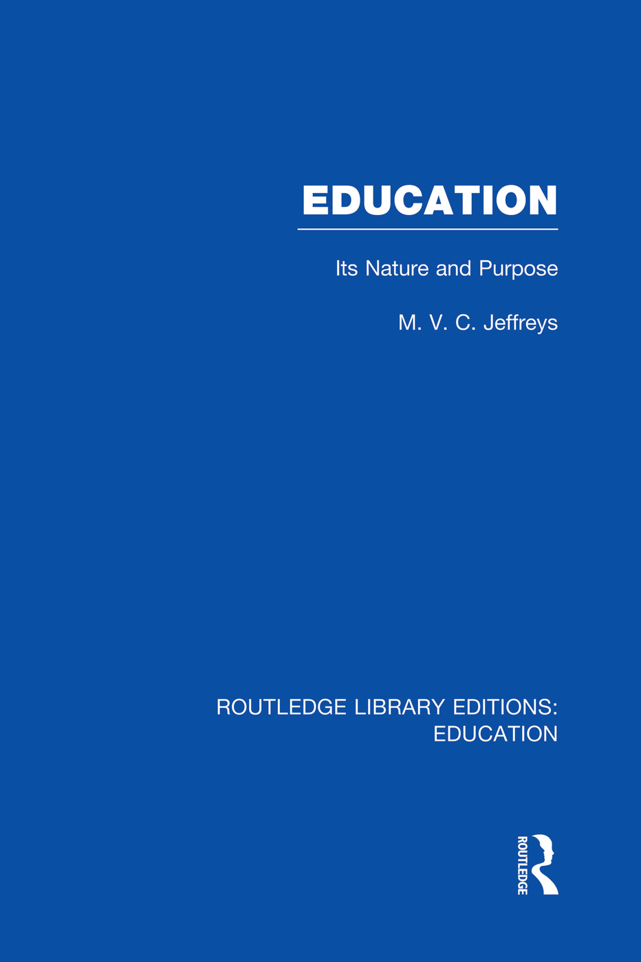 Education (RLE Edu K): Its Nature and Purpose book cover