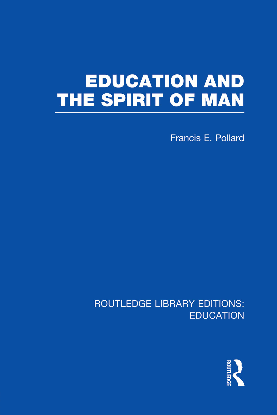 Education and the Spirit of Man (RLE Edu K) book cover