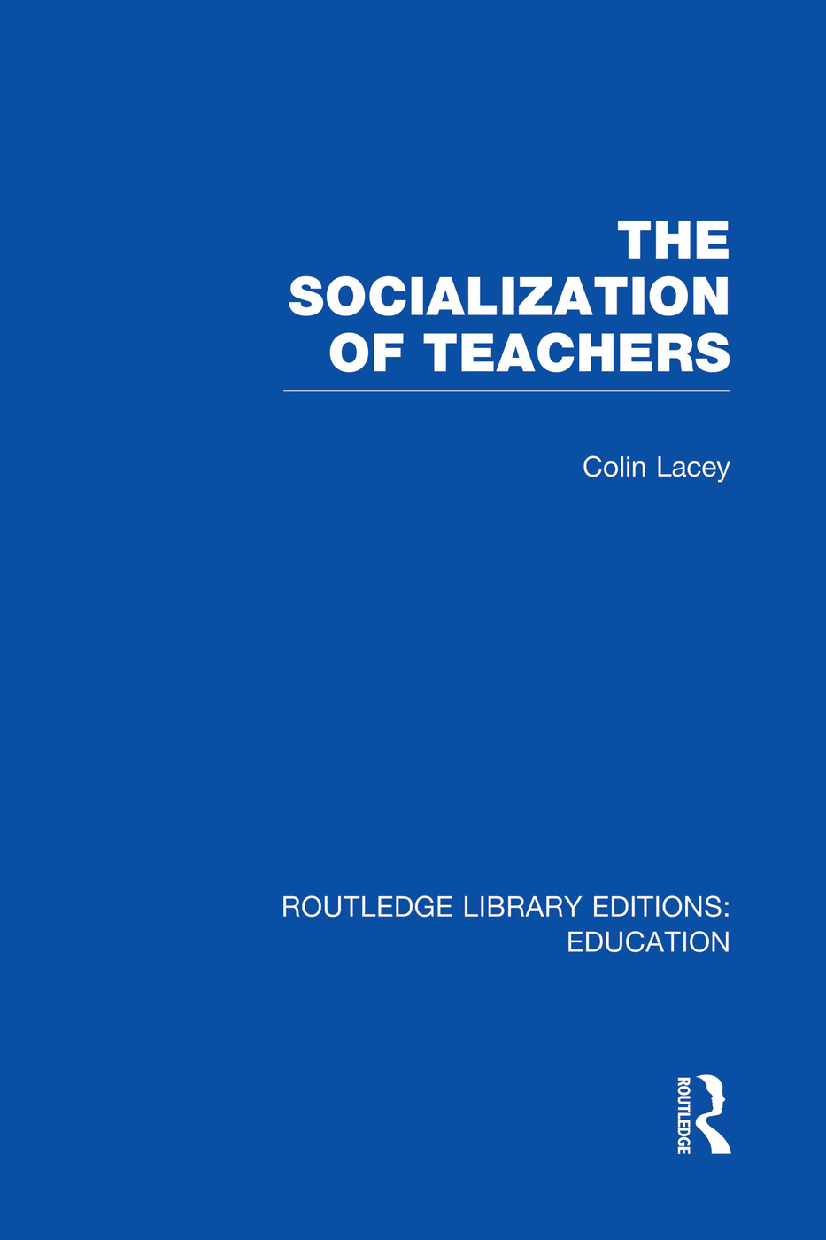 The Socialization of Teachers (RLE Edu N): 1st Edition (Paperback) book cover