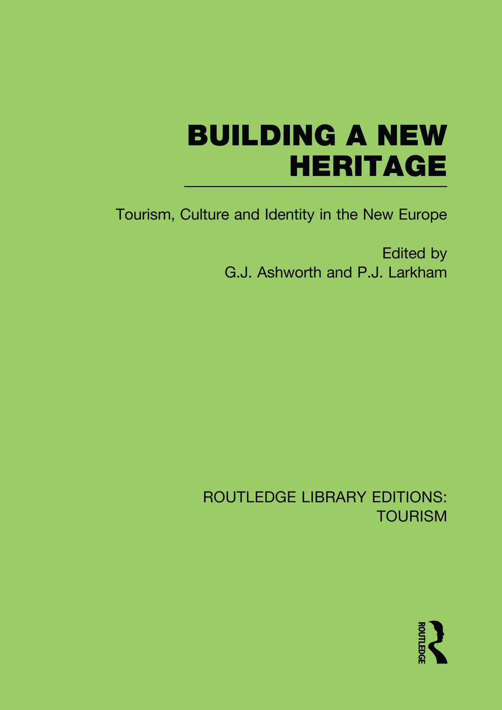 Building A New Heritage (RLE Tourism): 1st Edition (Paperback) book cover