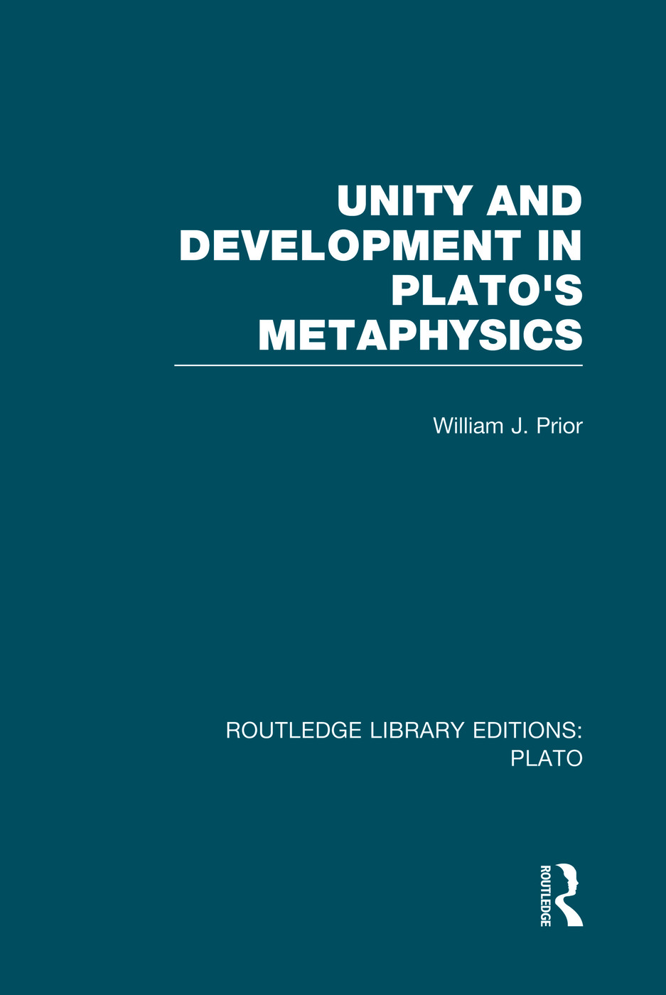 Unity and Development in Plato's Metaphysics (RLE: Plato) book cover
