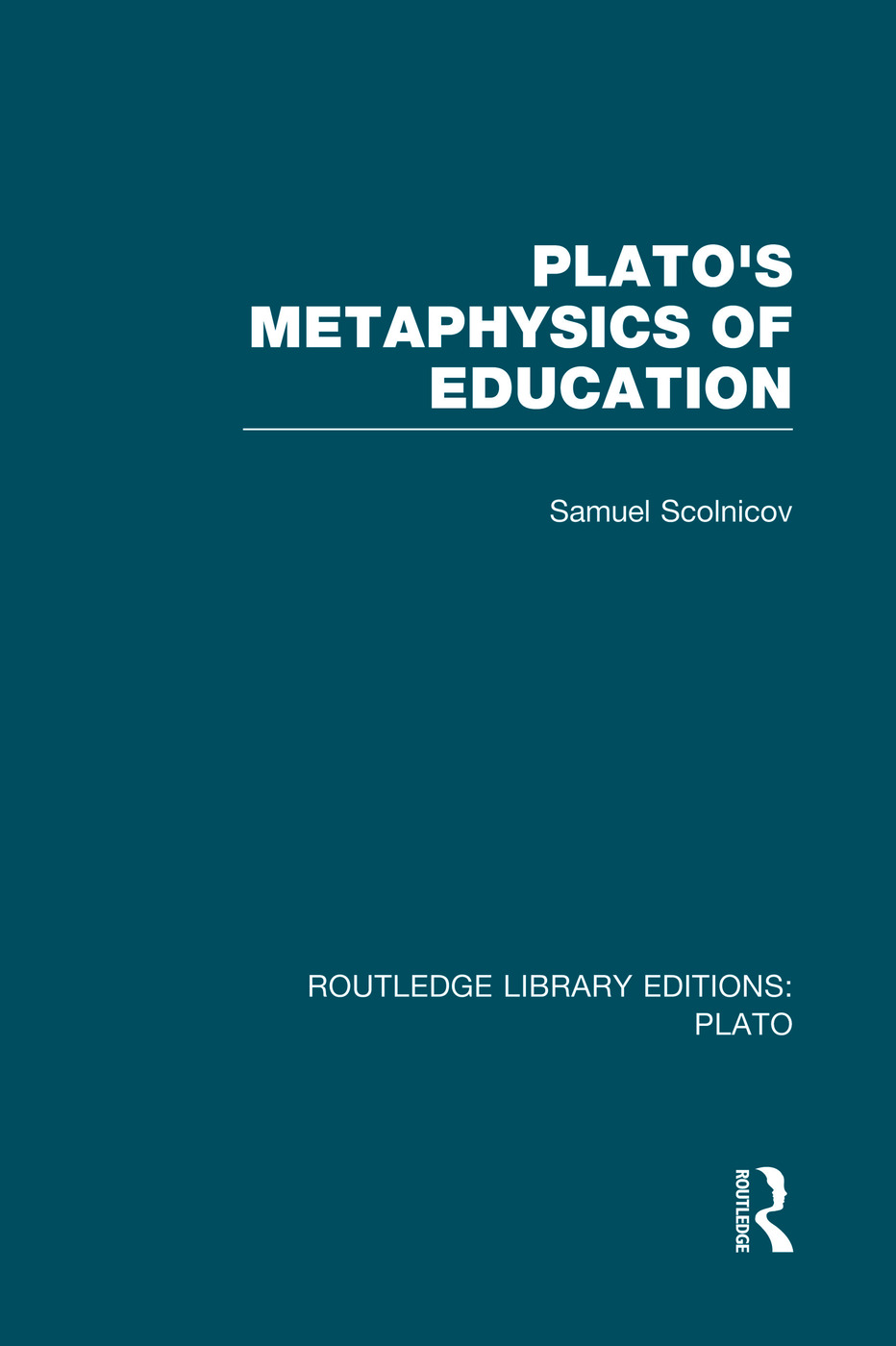 Plato 's Metaphysics of Education (RLE: Plato) book cover