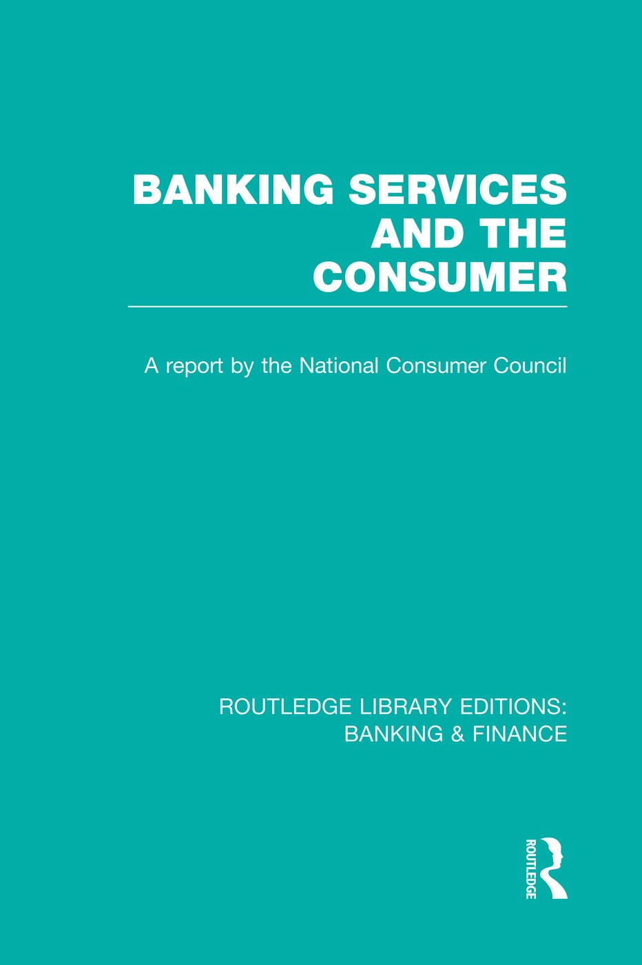 Banking Services and the Consumer (RLE: Banking & Finance) book cover