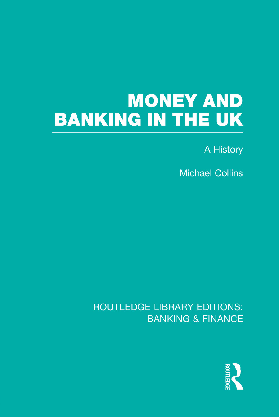 Money and Banking in the UK (RLE: Banking & Finance)