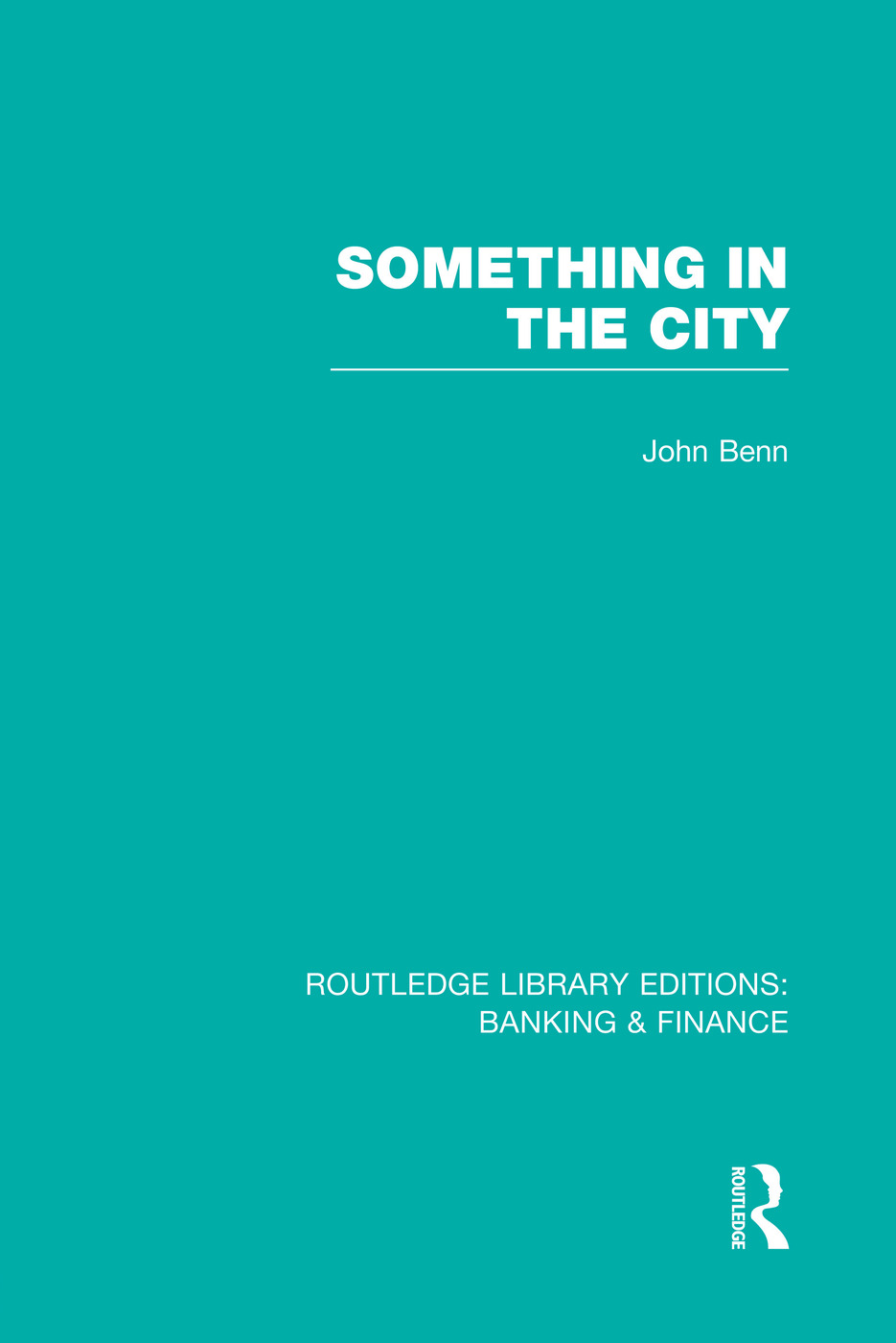 Something in the City (RLE Banking & Finance) book cover