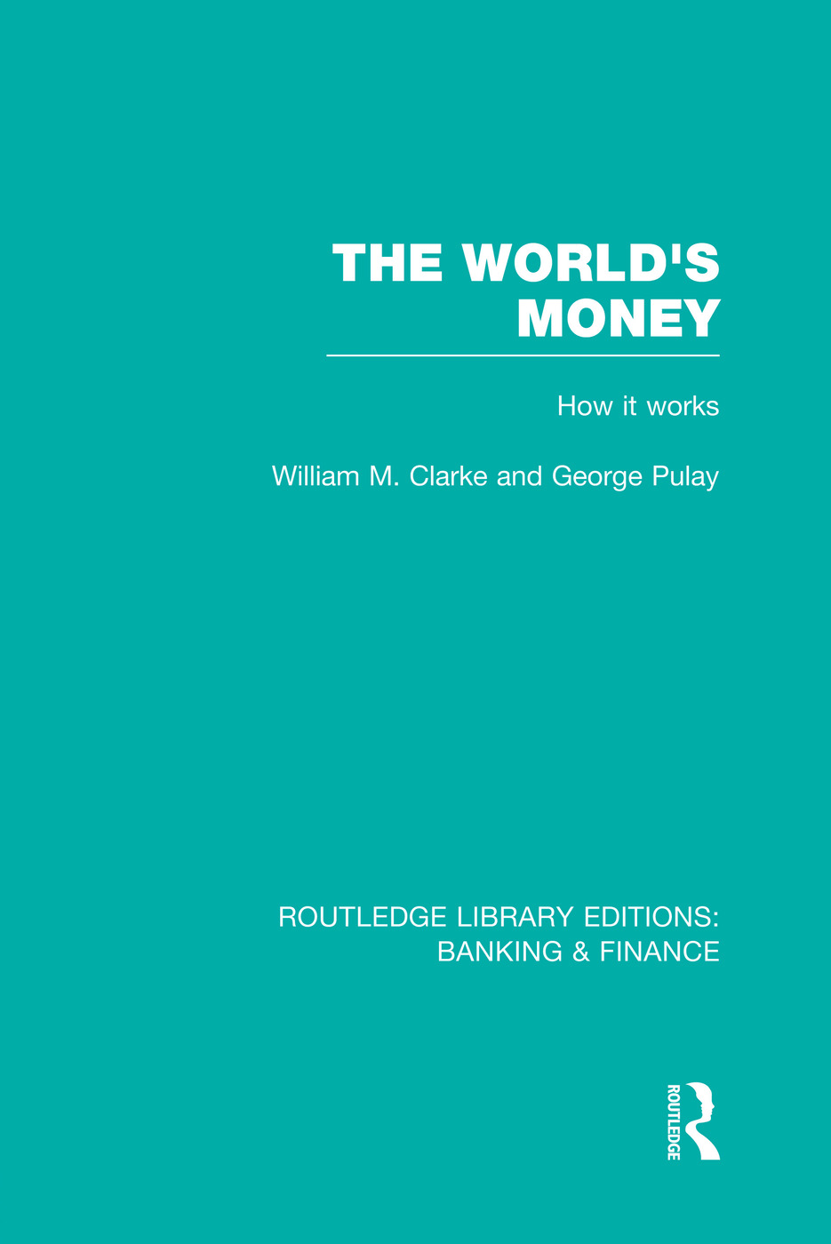 The World's Money (RLE: Banking & Finance)