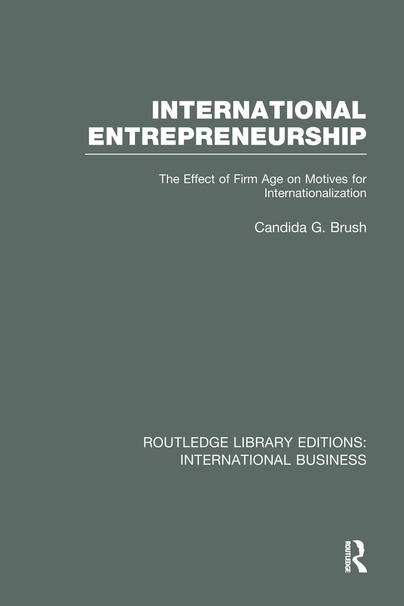 International Entrepreneurship (RLE International Business): The Effect of Firm Age on Motives for Internationalization book cover