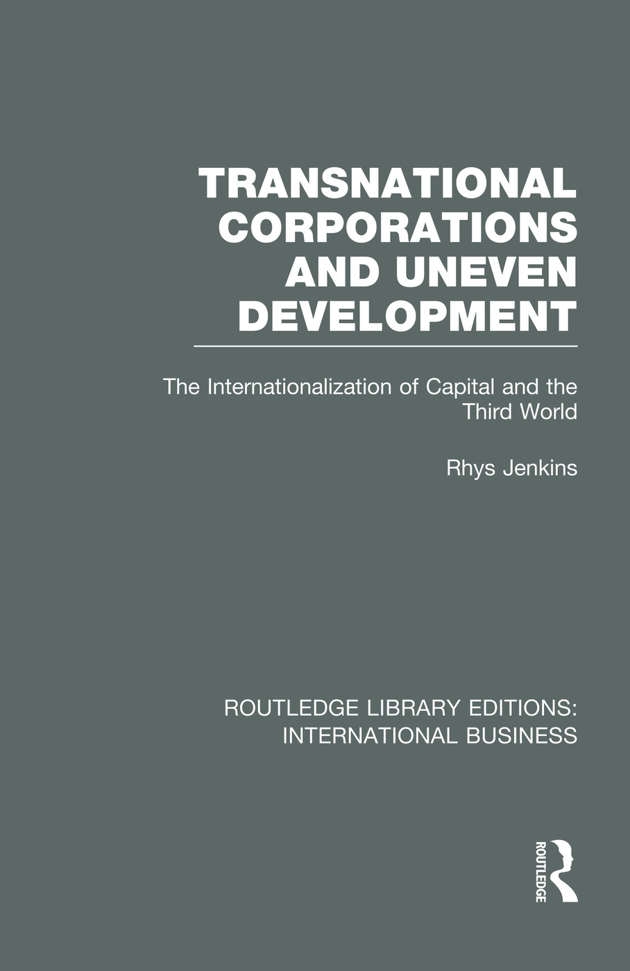 Transnational Corporations and Uneven Development (RLE International Business): The Internationalization of Capital and the Third World book cover