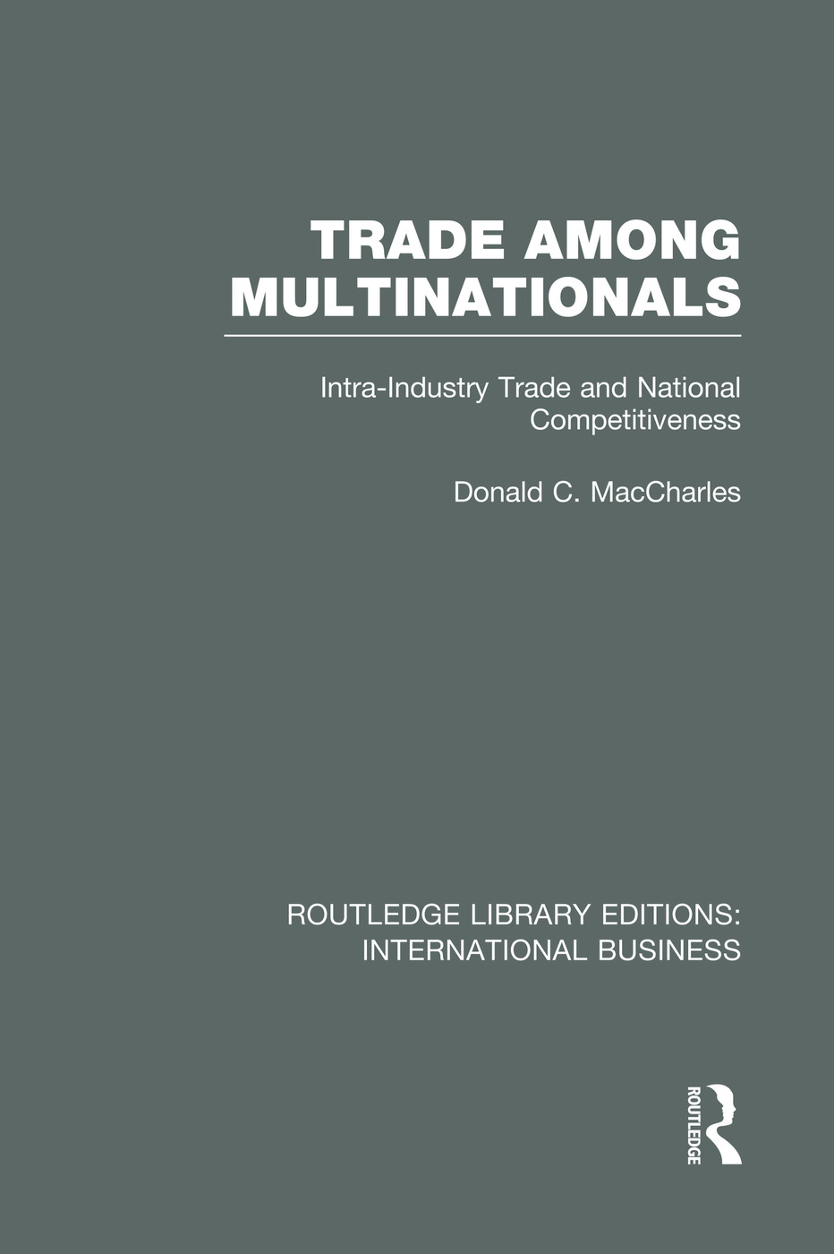 Trade Among Multinationals (RLE International Business): Intra-Industry Trade and National Competitiveness book cover