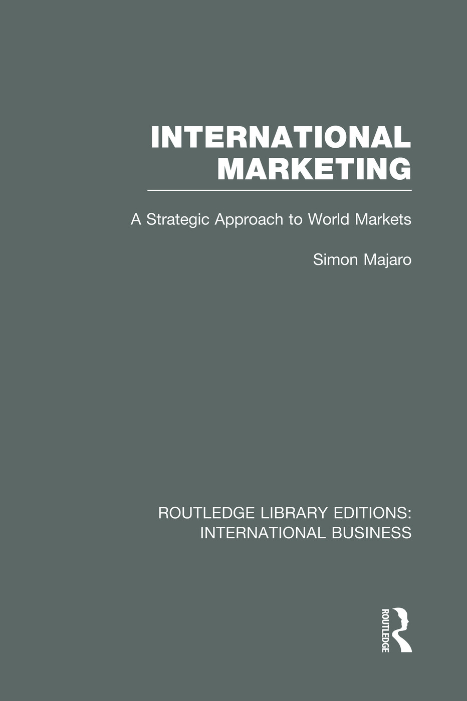 International Marketing (RLE International Business): A Strategic Approach to World Markets, 1st Edition (Paperback) book cover