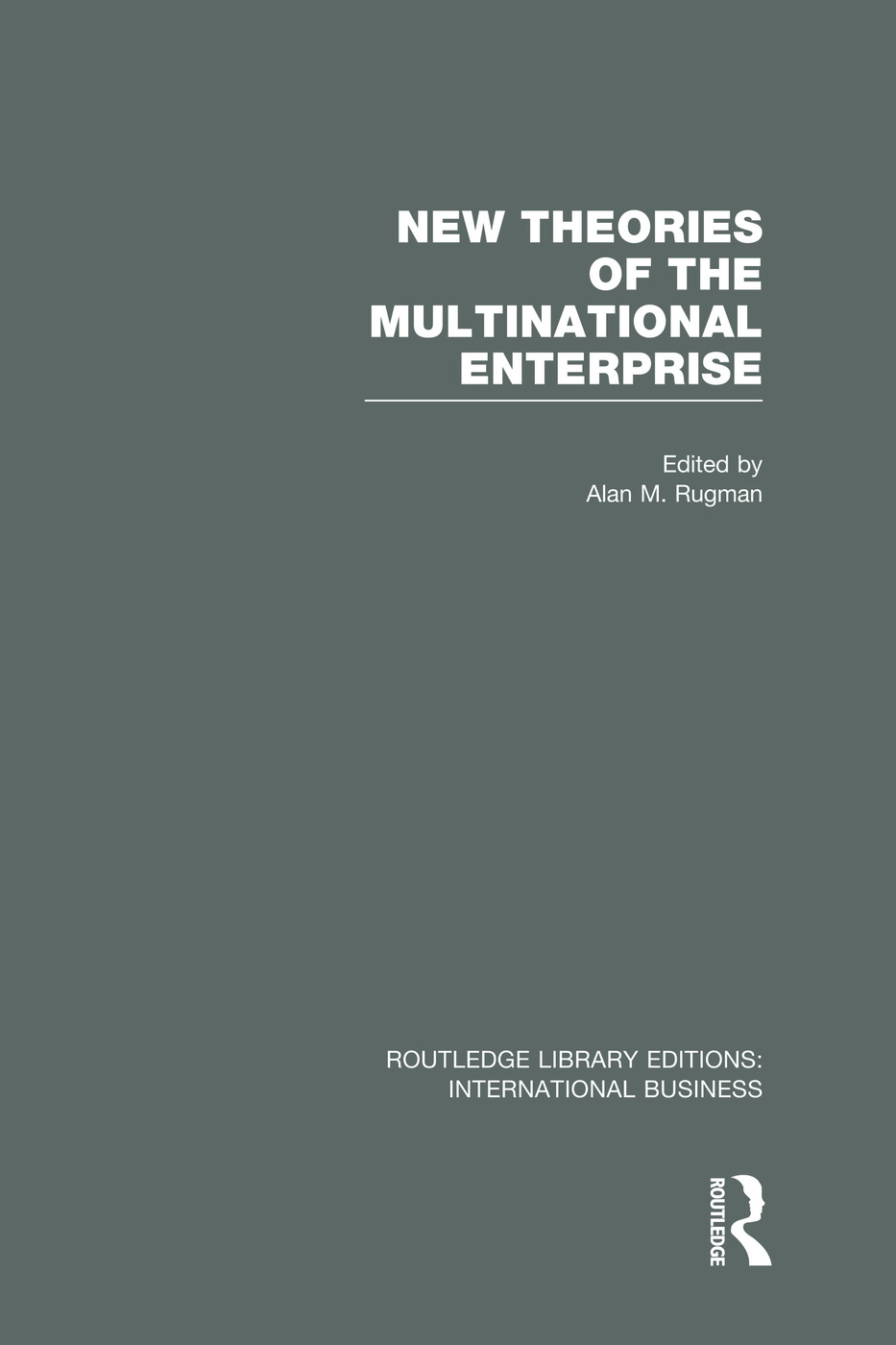 New Theories of the Multinational Enterprise (RLE International Business): 1st Edition (Paperback) book cover