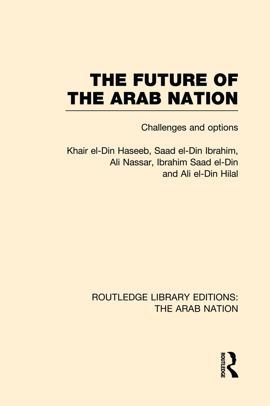 The Future of the Arab Nation (RLE: The Arab Nation): Challenges and Options book cover