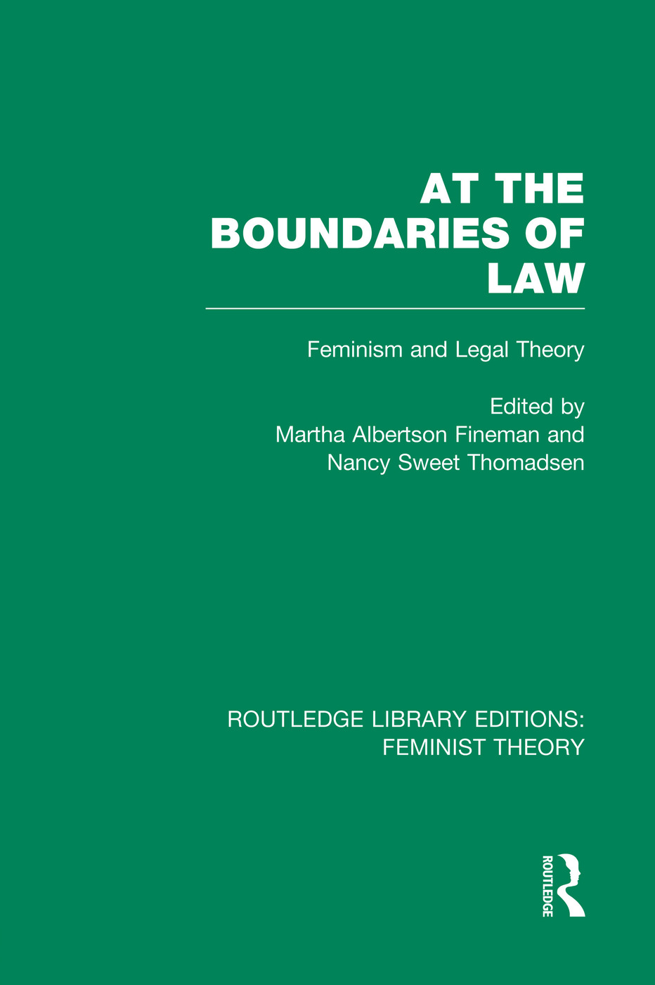 At the Boundaries of Law (RLE Feminist Theory): Feminism and Legal Theory book cover