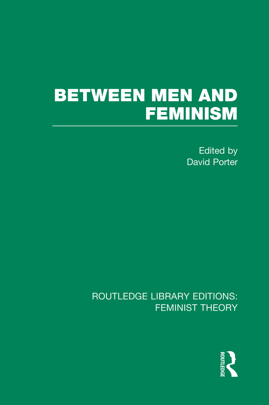 Between Men and Feminism (RLE Feminist Theory)