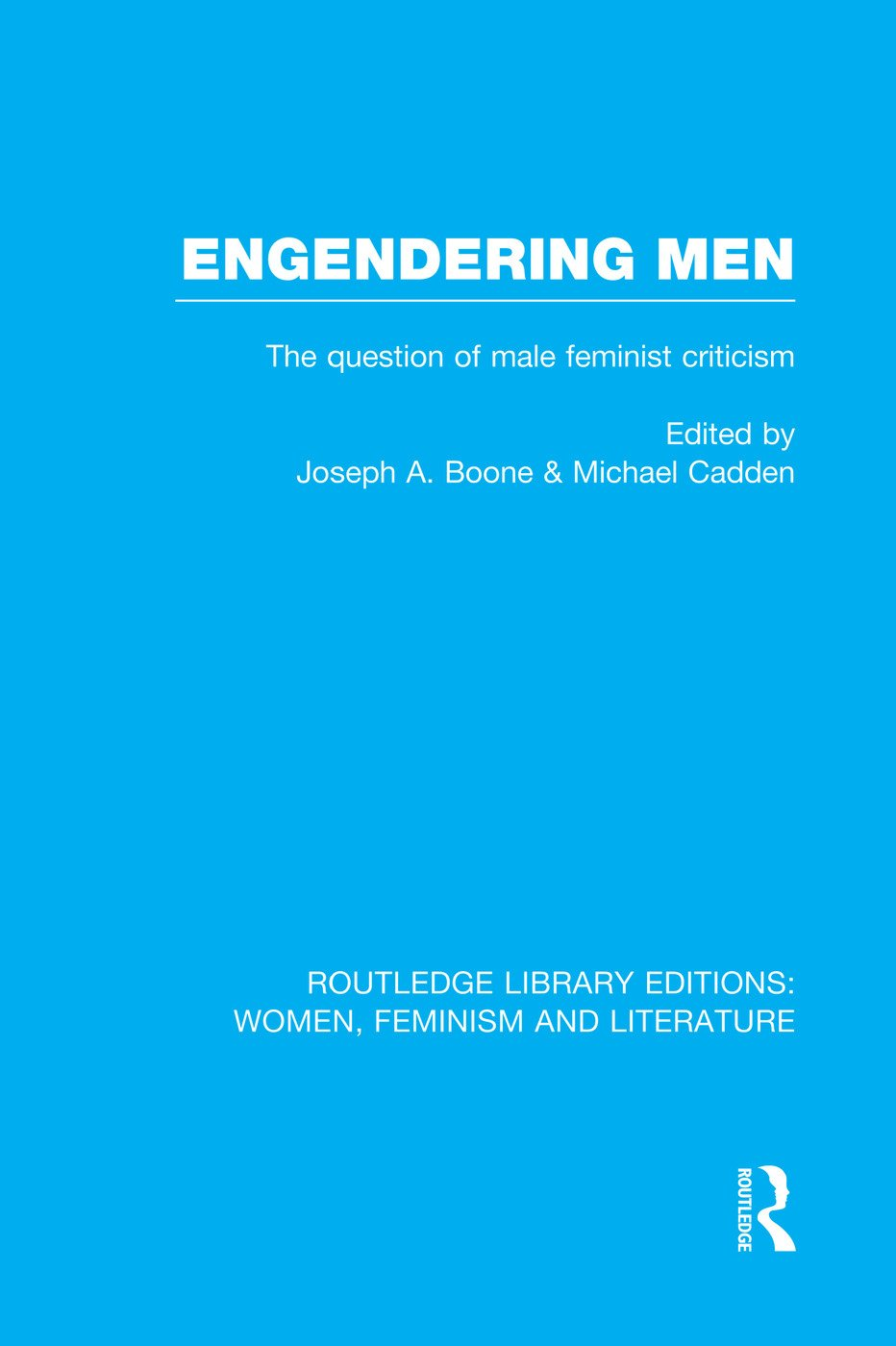 Engendering Men: The Question of Male Feminist Criticism book cover