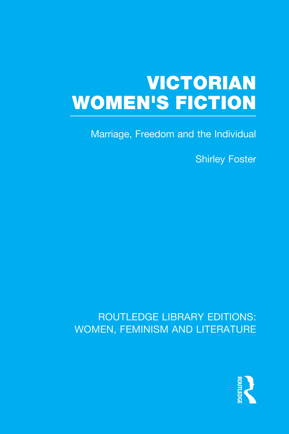 Victorian Women's Fiction: Marriage, Freedom, and the Individual, 1st Edition (Paperback) book cover