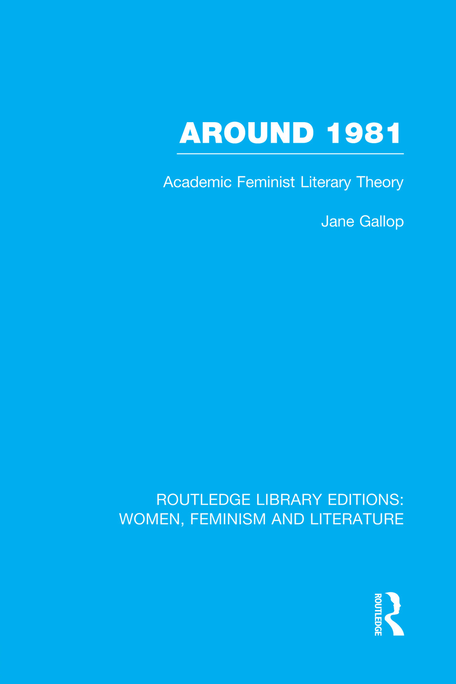 Around 1981: Academic Feminist Literary Theory book cover