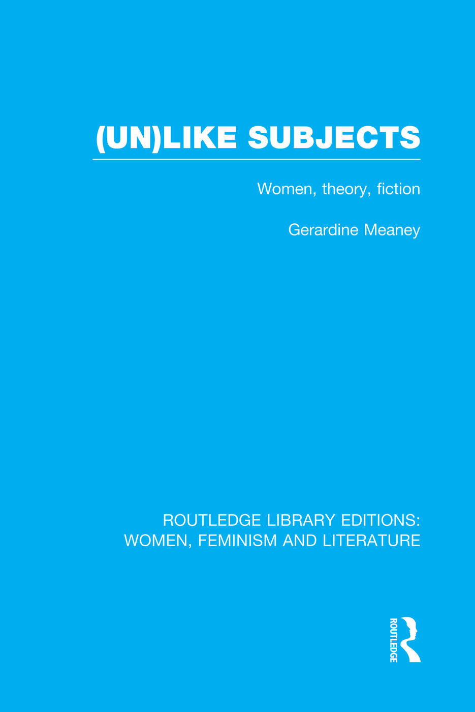 (Un)like Subjects: Women, Theory, Fiction book cover